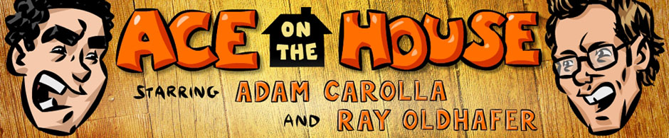 Ace on the House, Adam Carolla's home improvement podcast